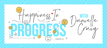 Happiness in Progress with Danielle Craig
